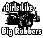 Girls Like Big Rubbers Decal Sticker