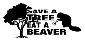 Save A Tree Eat A Beaver Decal Sticker
