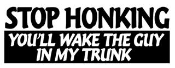 Stop Honking Decal Sticker