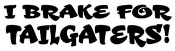 I Brake For Tailgaters Decal Sticker