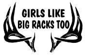 Girls Like Big Racks Too Decal Sticker