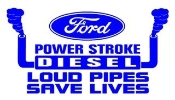Power Stroke Loud Pipes Save Lives Decal Sticker