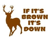 If Its Brown Its Down Decal Sticker