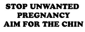 Stop Unwanted Pregnancy Decal Sticker