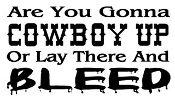 Are You Gonna Cowboy Up Decal Sticker