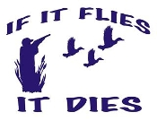 If It Flies It Dies Decal Sticker