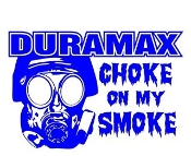 Duramax Diesel Choke On My Smoke Decal Sticker