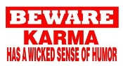 Beware Karma Has A Wicked Sense Of Humor Decal Sticker