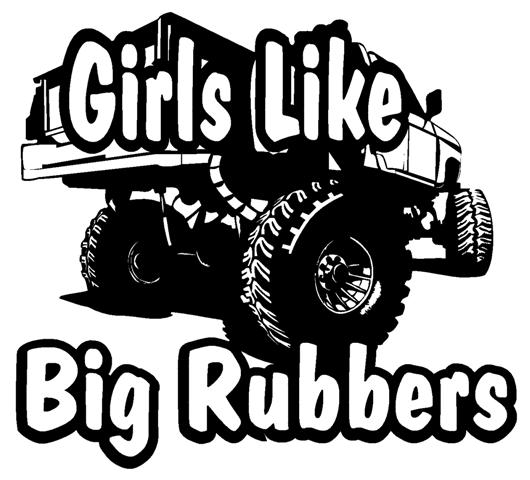 Girls Like Big Rubbers Decal Sticker - Decals for trucks