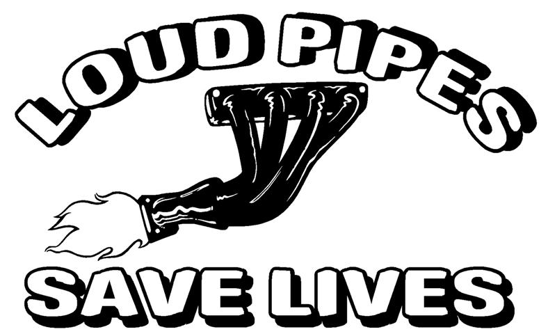Loud%20Pipes%20Save%20Lives%20(Small).jpg