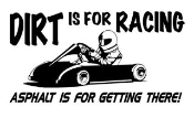 Dirt Is For Racing Go Kart Decal Sticker