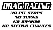 Drag Racing No Second Chances Decal Sticker
