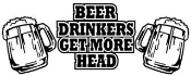 Beer Drinkers Get More Head Decal Sticker