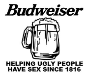 Budweiser Helping Ugly People Have Sex Decal Sticker