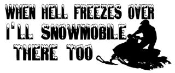When Hell Freezes Over Snowmobile Decal Sticker