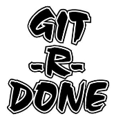 Git-r-done 2 Decal Sticker