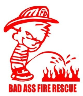 Bad Ass Fire Rescue Pee On Decal Sticker