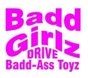 Badd Girlz Drive Badd Ass Toyz Decal Sticker