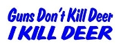 Guns Dont Kill Deer I Kill Deer Decal Sticker