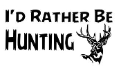Id Rather Be Hunting v2 Decal Sticker