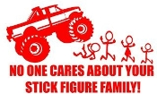 No One Cares About Your Stick Family- Truck  v2 Decal Sticker