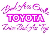 Bad Ass Girls Drive Toyota v2 Decal Sticker