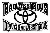 Bad Ass Boys Drive Toyota v2 Decal Sticker