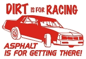 Dirt Is For Racing Stock Car Decal Sticker