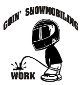 Goin Snowmobiling Piss on Work Decal Sticker