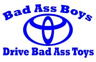 Bad Ass Boys Drive Toyota v1 Decal Sticker