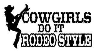 Cowgirls Do It Rodeo Style Decal Sticker