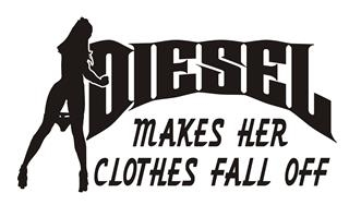 Diesel Makes Her Clothes Fall Off Decal Sticker