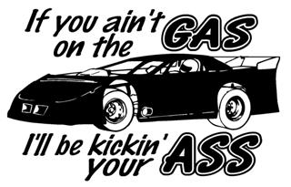 If You Ain't On The Gas Late Model Decal Sticker