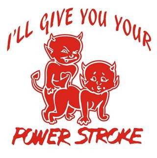 I'll Give You Your Power Stroke Decal Sticker