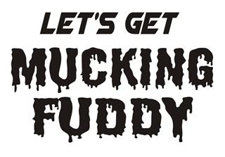 Let's Get Mucking Fuddy Decal Sticker
