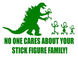 No One Cares About Your Stick Family - Godzilla Decal Sticker