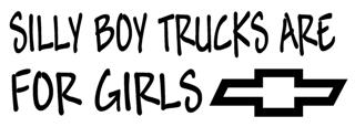 Silly Boy Trucks Are For Girls Chevy Decal Sticker