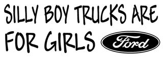Silly Boy Trucks Are For Girls Ford Decal Sticker