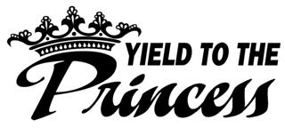 Yield to The Princess Decal Sticker