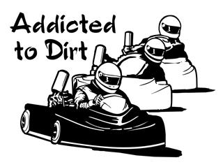 Addicted To Dirt Go Kart Decal Sticker